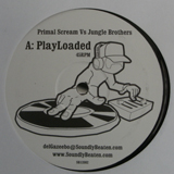 PRIMAL SCREAM vs JUNGLE BROTHERS / PLAY LOADED
