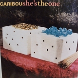 CARIBOU / SHE'S THE ONE