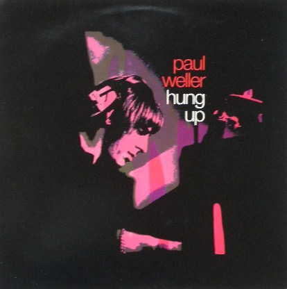 PAUL WELLER / HUNG UP