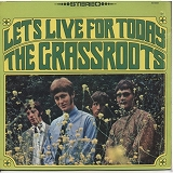 GRASS ROOTS / LET'S LIVE FOR TODAY