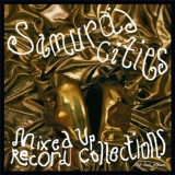 SAMURAJ CITIES / MIXED UP RECORD COLLECTIONS