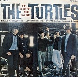 TURTLES / IT AIN'T ME BABE