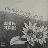 WHITE PLAINS / MY BABY LOVES LOVIN'