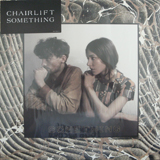 CHAIRLIFT / SOMETHING