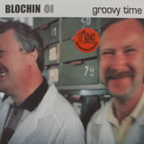 BLOCHIN 81 / GROOVY TIME