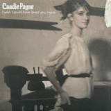 CANDIE PAYNE / I WISH I COULD HAVE LOVED YOU MORE
