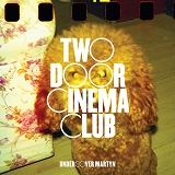 TWO DOOR CINEMA CLUB / UNDERCOVER MARTYN