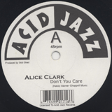 ALICE CLARK / DON'T YOU CARE/NEVER DID I STOP...