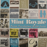 MINT ROYAL / FROM RUSHOLME WITH LOVE