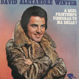 DAVID ALEXANDRE WINTER / A QUEL PRINTEMPS VIENDRAS