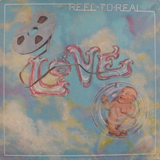 LOVE / REEL TO REAL