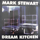MARK STEWART / DREAM KITCHEN
