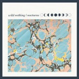 WILD NOTHING / NOCTURNE