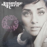 JASMINE KARA / BLUES AIN'T NOTHING BUT A GOOD ....