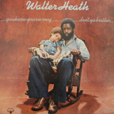 WALTER HEATH / YOU KNOW YOUR WRONG DON'T YA BROTHE