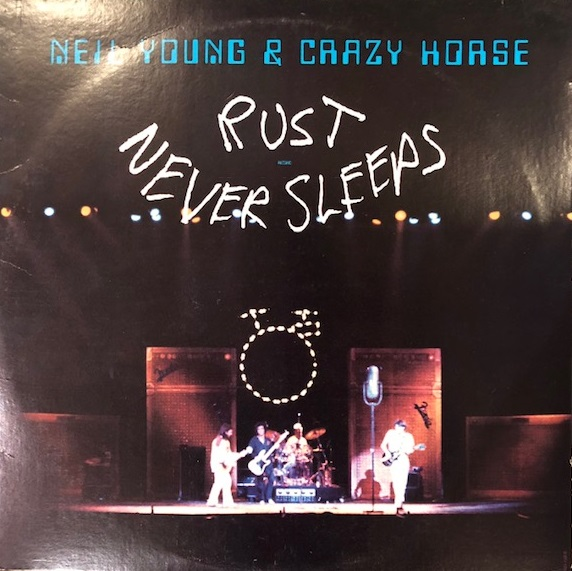 NEIL YOUNG & CRAZY HORSE / RUST NEVER SLEEPS