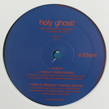HOLY GHOST / HOLD ON