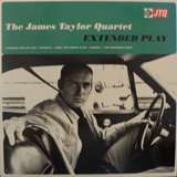 JAMES TAYLOR QUARTET / EXTENDED PLAY
