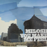 MILOSH / YOU MAKE ME FEEL