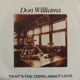 DON WILLIAMS / THAT'S THE THING ABOUT LOVE