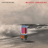 SUPERCHUNK / MAJESTY SHREDOING