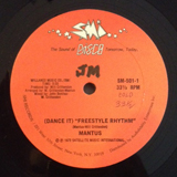 MANTUS / (DANCE IT) FREESTYLE RHYTHM