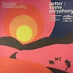 PETTER / SOME POLYPHONY