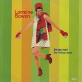 LORRAINE BOWEN / SONGS FROM THE LIVING ROOM