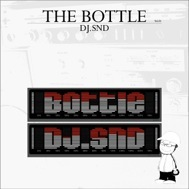 DJ.SND / THE BOTTLE vol.1