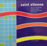 SAINT ETIENNE / YOU'RE IN A BAD WAY