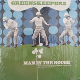 GREENSKEEPERS / MAN IN THE HOUSE