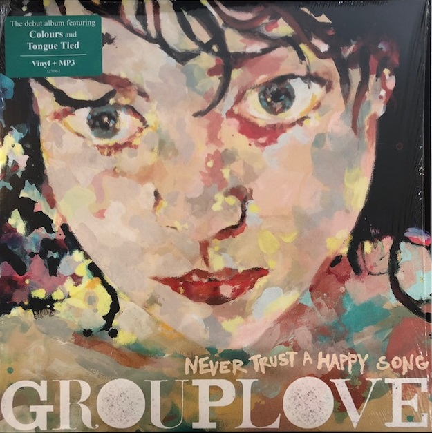 GROUPLOVE / NEVER TRUST A HAPPY SONG