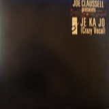 JOE CLAUSSELL / JE KA JO (CRAZY VOCAL)