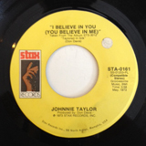 JOHNNIE TAYLOR / I BELIEVE IN YOU (YOU BELIEVE IN