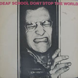 DEAF SCHOOL / DON'T STOP THE WORLD