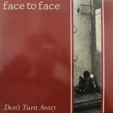 FACE TO FACE / DON'T TURN AWAY