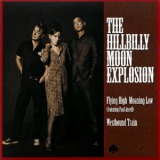 HILLBILLY MOON EXPLOSION / FLYING HIGH MOANING LOW