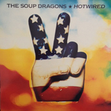 SOUP DRAGONS / HOTWIRED
