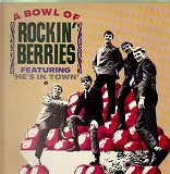 ROCKIN' BERRIES / A BOWL OF ROCKIN' BERRIES