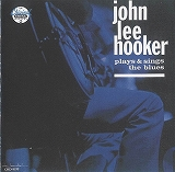 JOHN LEE HOOKER / PLAYS & SINGS THE BLUES