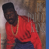 BIG DADDY KANE / AIN'T NO HALF-STEPPIN'