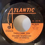 DIONNE WARWICKE AND SPINNERS / THEN CAME YOU