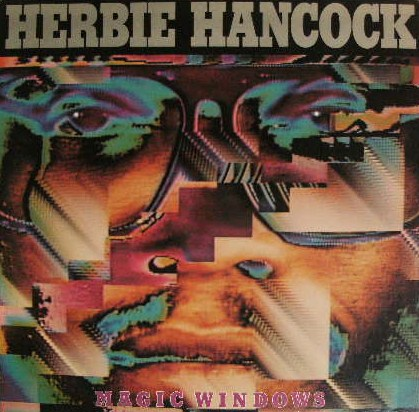HERBIE HANCOCK / MAGIC WINDOWS
