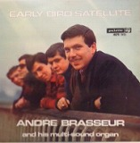 ANDRE BRASSEUR / EARLY BIRD SATELLITE
