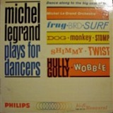 MICHEL LEGRAND / PLAYS FOR DANCERS
