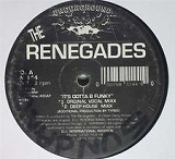 RENEGADES / IT'S GOTTA B FUNKY