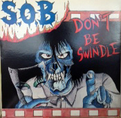 S.O.B / DON'T BE SWINDLE