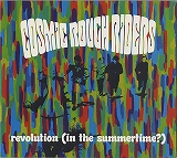 COSMIC ROUGH RIDERS / REVOLUTION (IN SUMMERTIME ?)