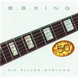 B.B. KING / SIX SILVER STRINGS