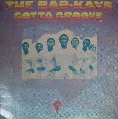 THE BAR-KAYS / GOTTA GROOVE
